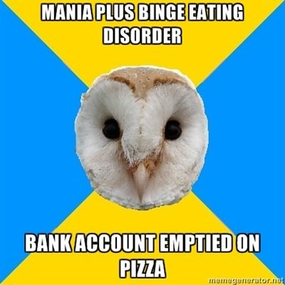 bipolar owl mania plus binge eating