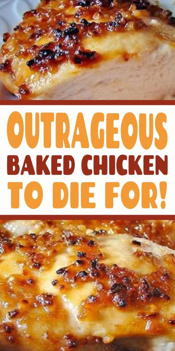 Best Outrageous Baked Chicken to Die For!