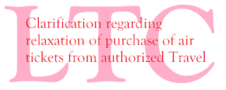 Clarification regarding relaxation of purchase of air tickets for LTC purpose