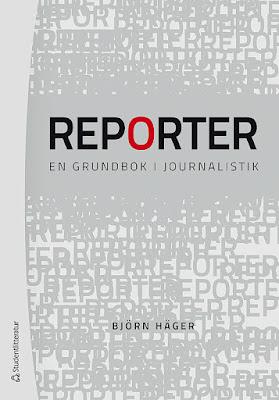 Reporter - en grundbok i journalistik, Björn Häger