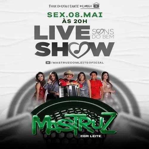 Mastruz Com Leite - Live Show Sons do Bem - Maio - 2020