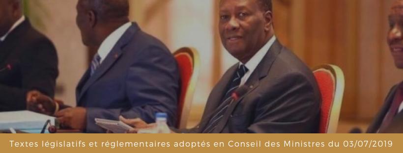 Textes législatifs et réglementaires adoptés en Conseil des Ministres du 03/07/2019