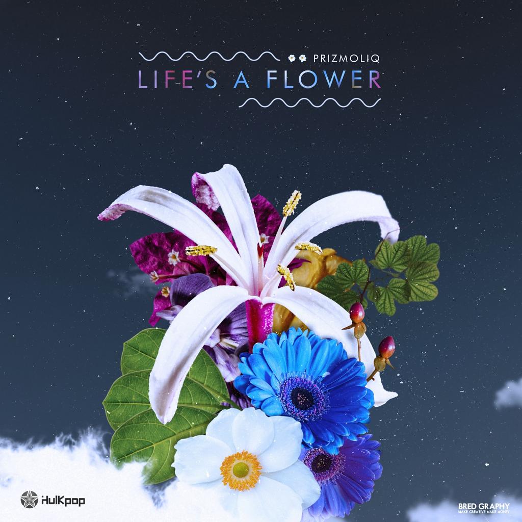 [EP] PRIZMOLIQ – Life`s A Flower