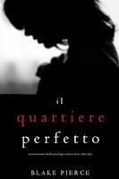Il quartiere perfetto - Blake Pierce (Vol.2)