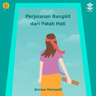 Open Submission Bulan Mei - Perjalanan Bangkit dari Patah Hati - Annisa Herawati