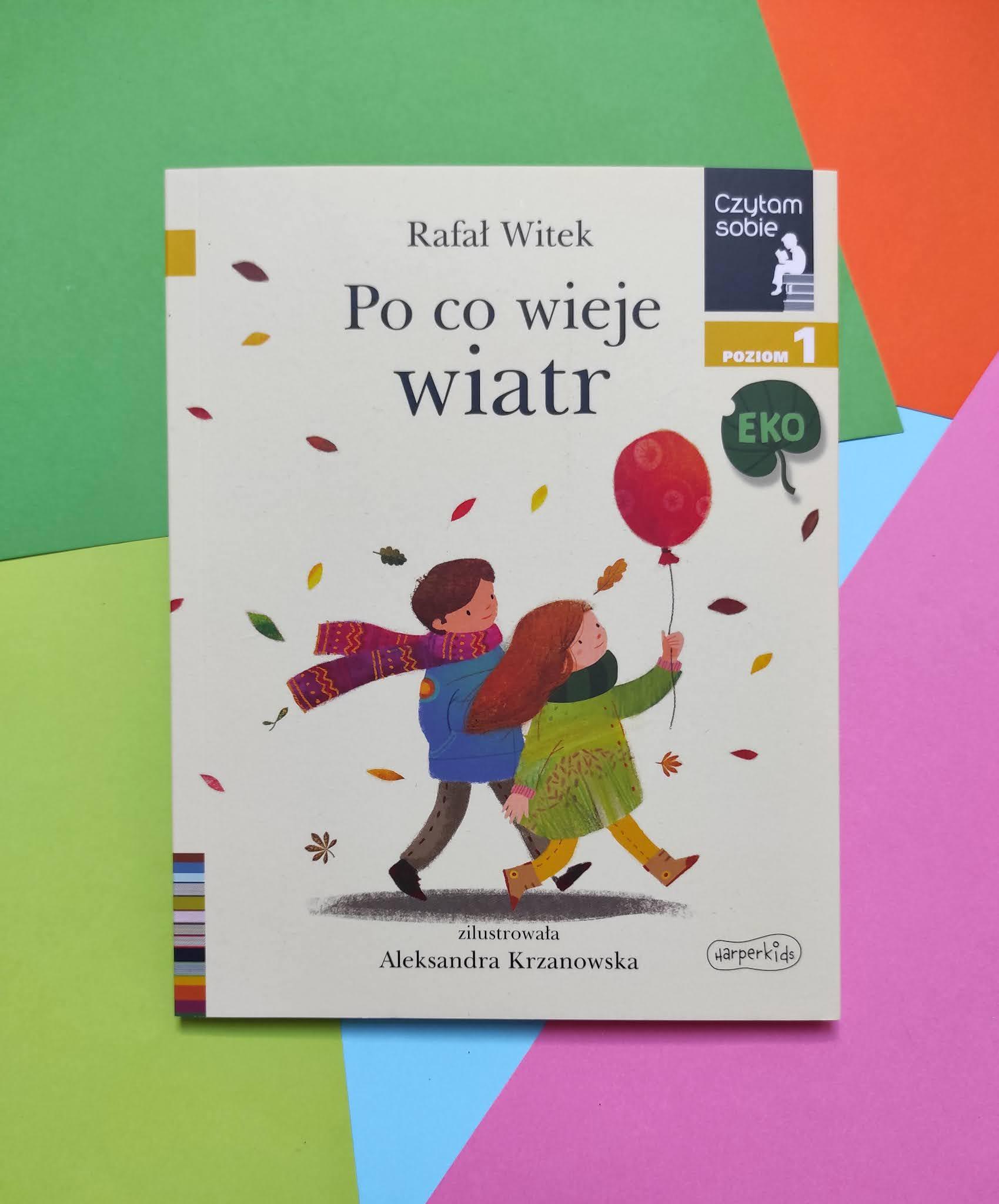 """Czytam sobie EKO Poziom 1 """"Po co wieje wiatr"""" Rafał Witek"""