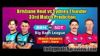 Today BBL 33th Match Prediction Sydney Thunder vs Brisbane Heat