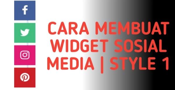 Cara  Mudah Buat Widget Social Media Di Blog | Style 1