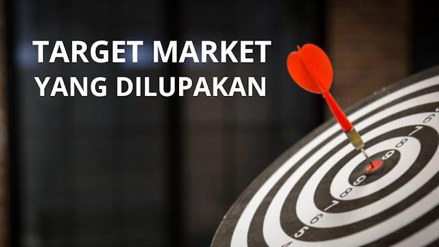 Target Market Yang Dilupakan oleh Pebisnis