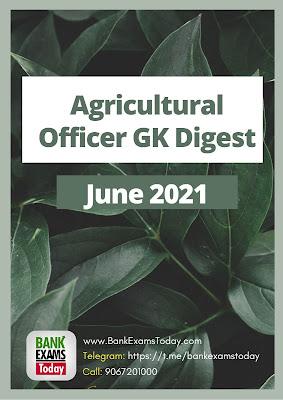 Agricultural Officer GK Digest: June 2021