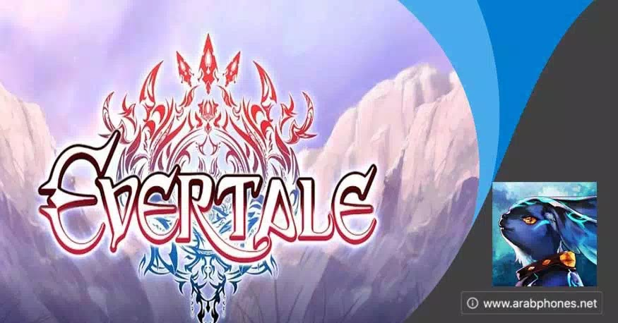 تحميل لعبة Evertale مهكرة كاملة للاندرويد مجانا