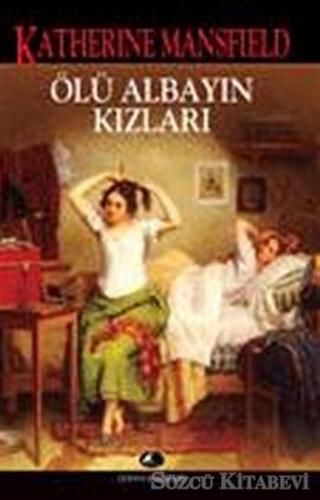 Katherine Mansfield - Ölü Albayın Kızları