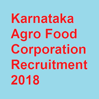Karnataka Agro Food Corporation Recruitment 2018