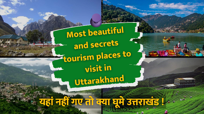 Most beautiful and secrets tourism places to visit in Uttarakhand : Travel guide