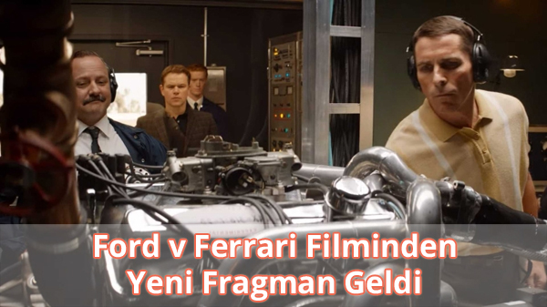 Ford v Ferrari (Asfaltın Kralları) Fragman İzle
