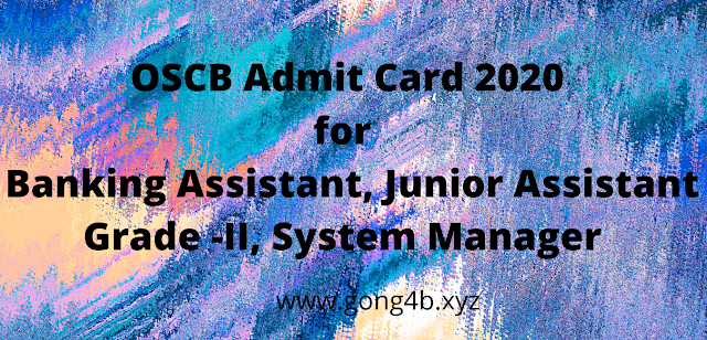 OSCB 2020 Admit card for Banking Assistant, Junior Assistant Grade -II and  System Manager @ https://rcsodisha.nic.in