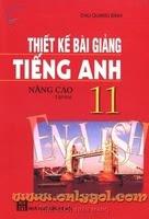 Thiết kế bài giảng Tiếng Anh 11 nâng cao Tập 2 - Chu Quang Bình