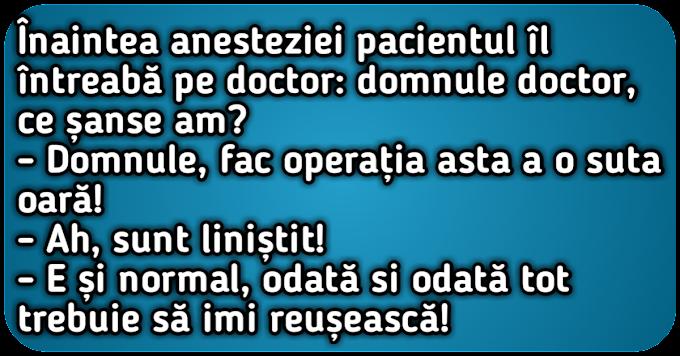 Înaintea anesteziei pacientul îl întreabă pe doctor