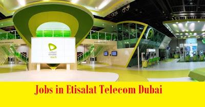 Jobs In Etisalat Telecom Dubai