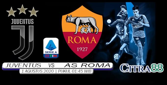 PREDIKSI SKOR JUVENTUS VS AS ROMA 2 AGUSTUS 2020