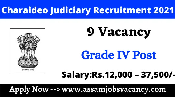 Charaideo Judiciary Recruitment 2021 ~ 9 Vacancy Available for Grade IV Post