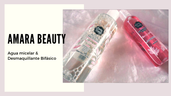 Amara Beauty | Reseña: Agua Micelar & Desmaquillante