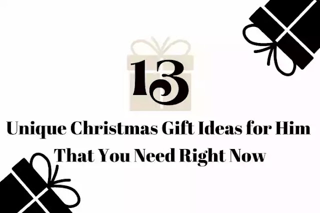 13 Unique Christmas Gift Ideas for Him You Need Right Now