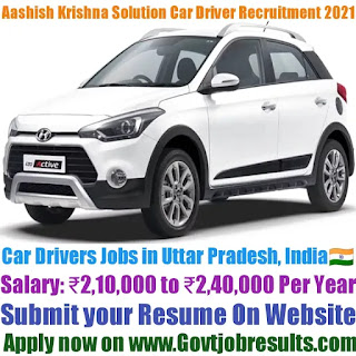 Aashish Krishna Solution Car Driver Recruitment 2021-22