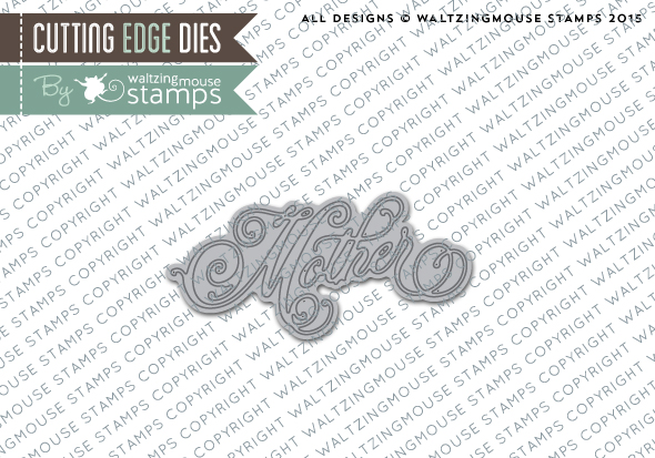 http://www.waltzingmousestamps.com/products/mother-word-die-set