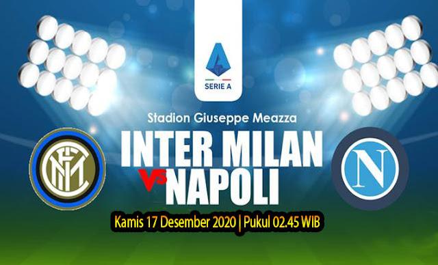 Prediksi Inter Milan vs Napoli , Kamis 17 Desember 2020 Pukul 02.45 WIB