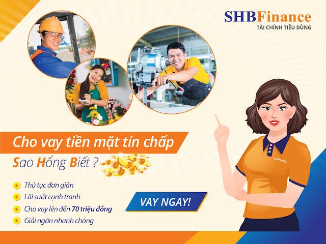 Vay tín chấp tiêu dùng SHB Finance giải ngân nhanh chóng, lãi suất hấp dẫn