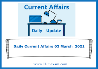 Daily Current Affairs 03 March  2021