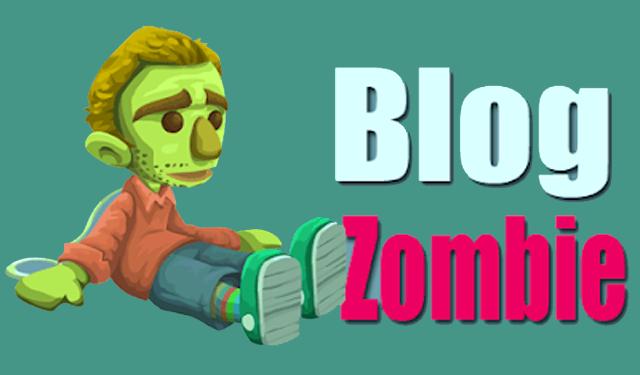 Pengertian Blog Zombie dan Cara Mendapatkannya