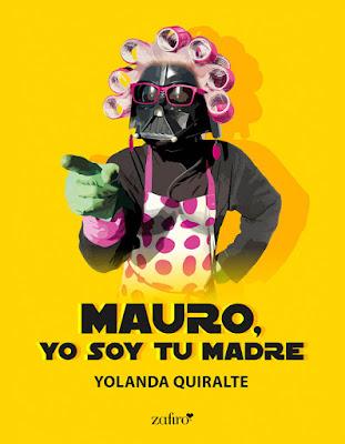 LIBRO - Mauro, yo soy tu madre : Yolanda Quiralte (Zafiro - 25 Octubre 2016) NOVELA ROMANTICA | Edición Ebook Kindle Comprar en Amazon España