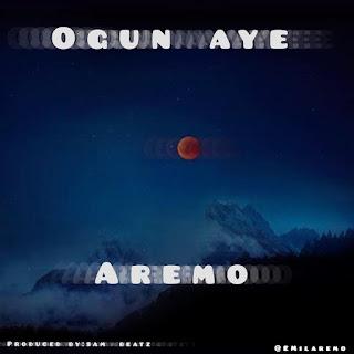 [MUSIC] Aremo – Ogun Aye