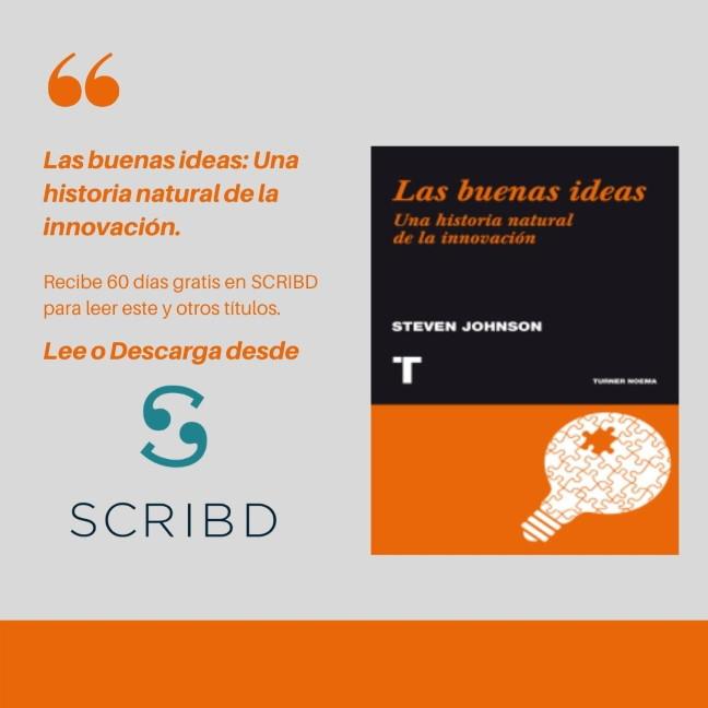 Las buenas ideas: Una historia natural de la innovación Por Steven Johnson en SCRIBD