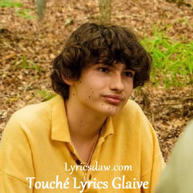 Glaive Touché Lyrics