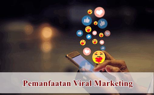 Mengenal Viral Marketing dan Cara Menggunakan dan Pemanfaatannya