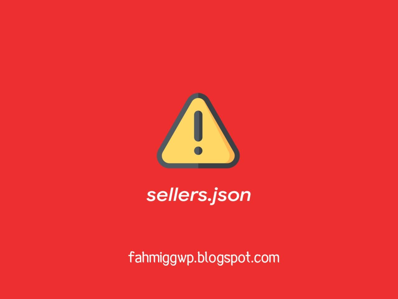 Cara Mengatasi Masalah Notif sellers.json di Google AdSense