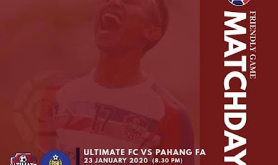 Live Streaming Ultimate FC vs Pahang Friendly Match 23.1.2020