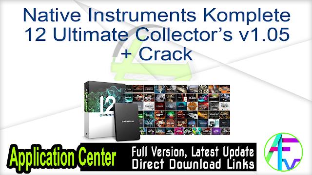 Native Instruments Komplete 12 Ultimate Collector's v1.05 + Crack