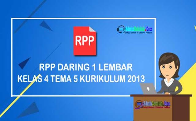 RPP Daring 1 Lembar kelas 4 Tema 5 K13 Revisi 2021