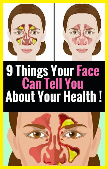 A Sign Your Face Sends When You're Not Healthy !