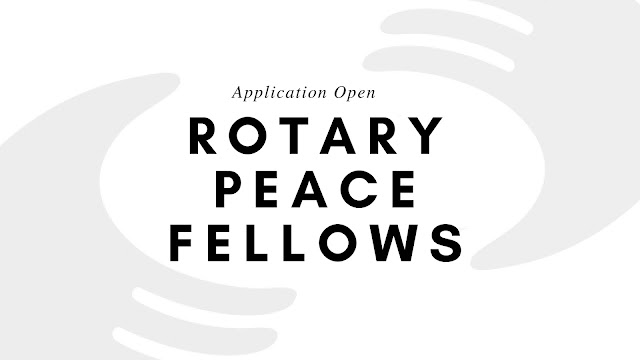 Rotary Peace Fellowships for Masters and Certificates - Deadline May 31, 2020