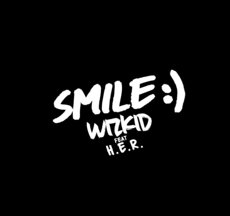"Wizkid – ""Smile"" ft. H.E.R. #Arewapublisize"