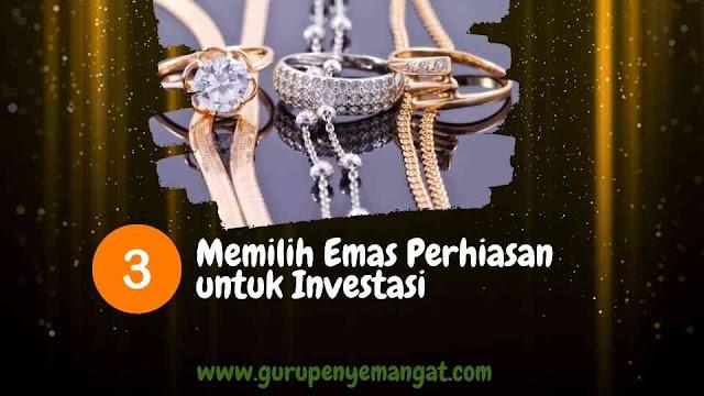 Memilih Emas Perhiasan untuk Investasi