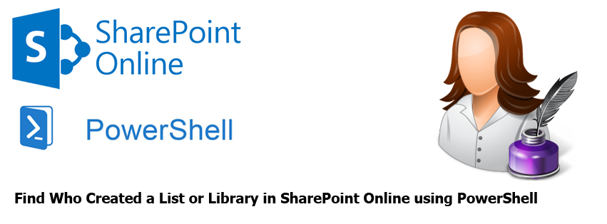 Find Who Created a List or Library in SharePoint Online using PowerShell