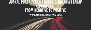 Jurnal Puasa Pekan 1 Bunda Cekatan #1 Tahap Kepompong: From Negative to Positive