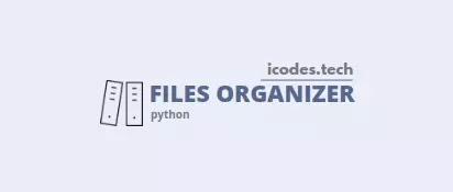 Python files organizer, automate boring files organizing using python