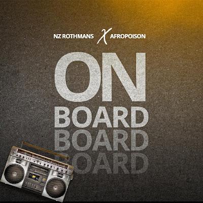 Dj Nz Rothmans Ft. Afropoison - On Board